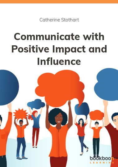 Communicate with Positive Impact and Influence