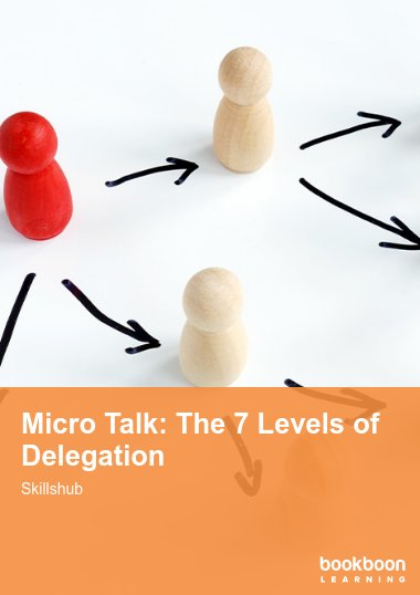 Micro Talk: The 7 Levels of Delegation