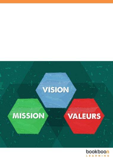La vision et la mission de mon entreprise