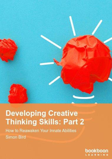 Developing Creative Thinking Skills: Part 2
