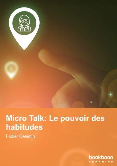 Micro Talk: Le pouvoir des habitudes