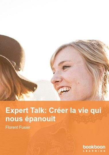 Expert Talk: Créer la vie qui nous épanouit