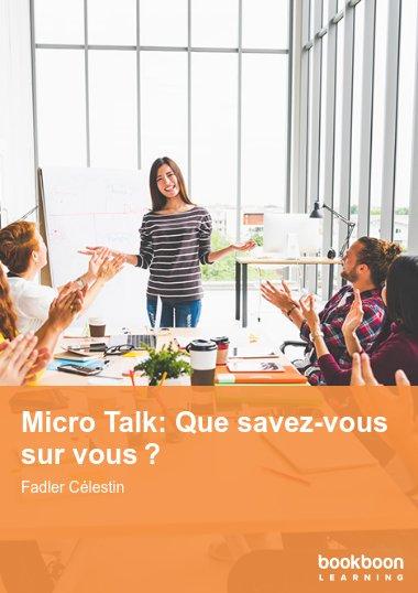 Micro Talk: Que savez-vous sur vous?