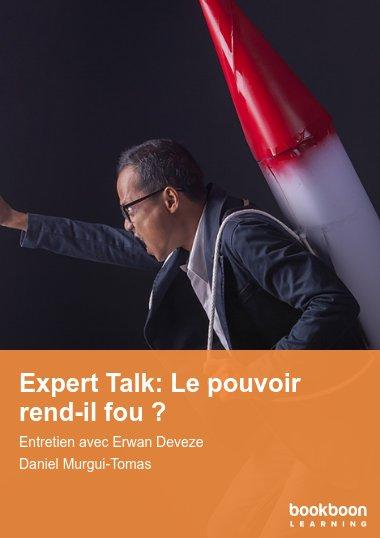 Expert Talk: Le pouvoir rend-il fou ?