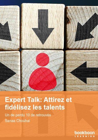 Expert Talk: Attirez et fidélisez les talents