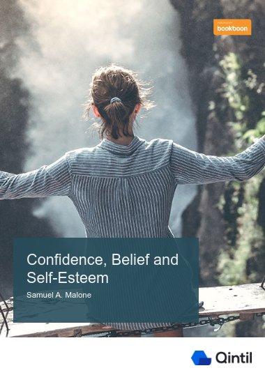 Confidence, Belief and Self-Esteem