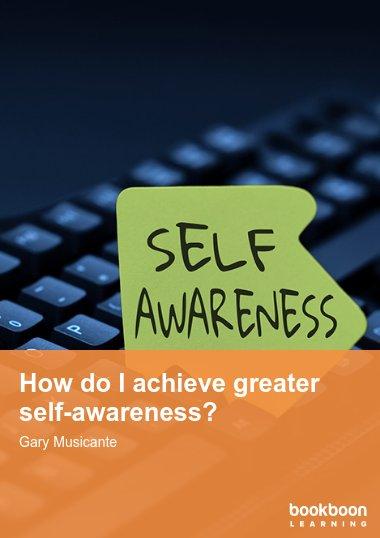 How do I achieve greater self-awareness?