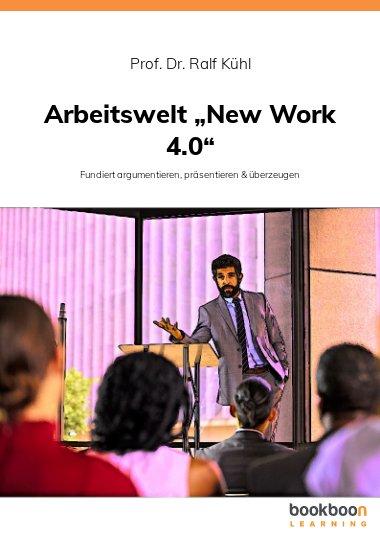 "Arbeitswelt ""New Work 4.0"""