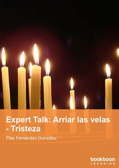 Expert Talk: Arriar las velas - Tristeza