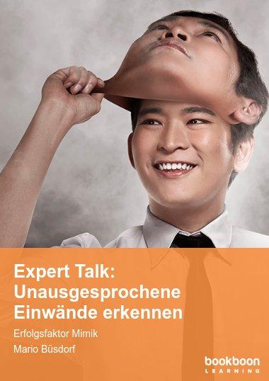 Expert Talk: Unausgesprochene Einwände erkennen