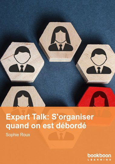 Expert Talk: S'organiser quand on est débordé