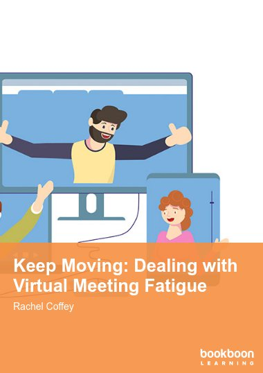 Keep Moving: Dealing with Virtual Meeting Fatigue