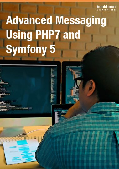 Advanced Messaging Using PHP7 and Symfony 5