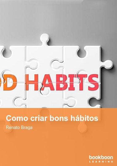 Como criar bons hábitos