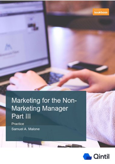 Marketing for the Non-Marketing Manager Part III