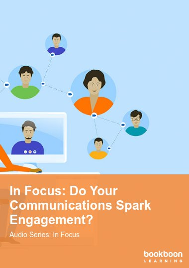 In Focus: Do Your Communications Spark Engagement?