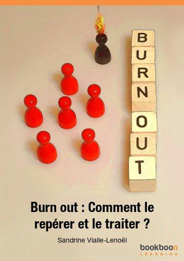 Burn out : Comment le repérer et le traiter ?