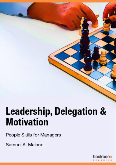 Leadership, Delegation & Motivation