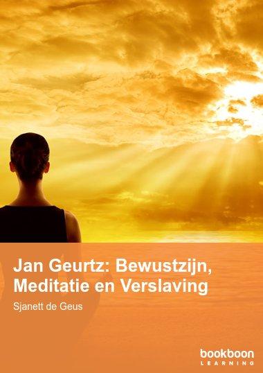 Jan Geurtz: Bewustzijn, Meditatie en Verslaving