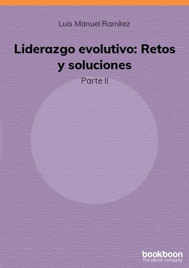Liderazgo evolutivo: Retos y soluciones