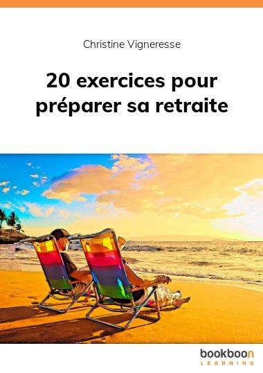 20 exercices pour préparer sa retraite