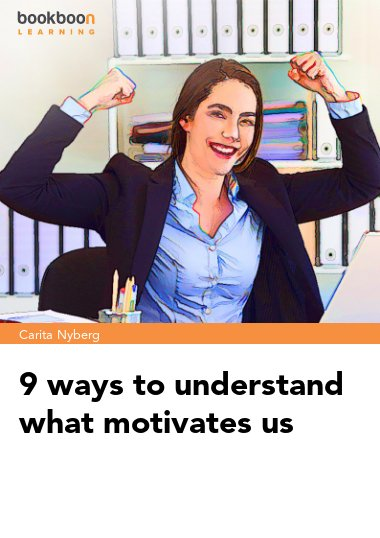 9 ways to understand what motivates us