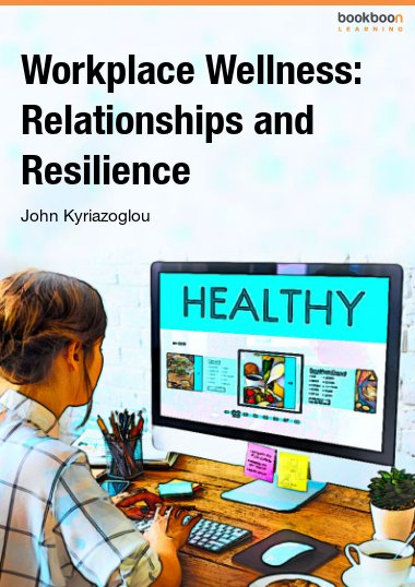 Workplace Wellness: Relationships and Resilience