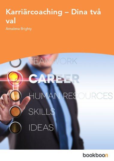 Karriärcoaching – Dina två val