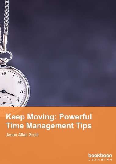 Keep Moving: Powerful Time Management Tips