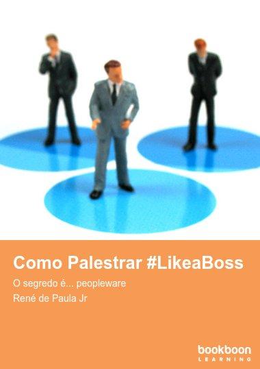 Como Palestrar #LikeaBoss