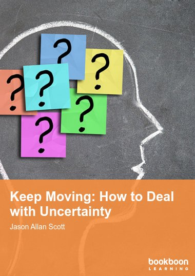 Keep Moving: How to Deal with Uncertainty