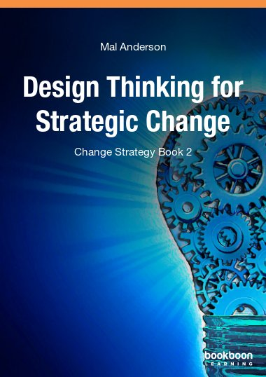 Design Thinking for Strategic Change