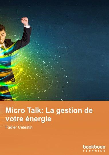 Micro Talk: La gestion de votre énergie