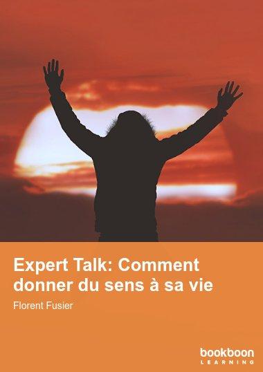 Expert Talk: Comment donner du sens à sa vie
