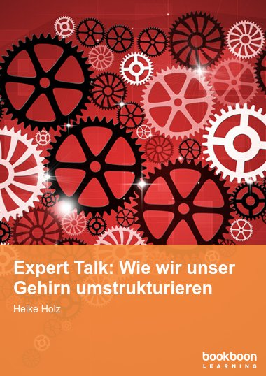 Expert Talk: Wie wir unser Gehirn umstrukturieren