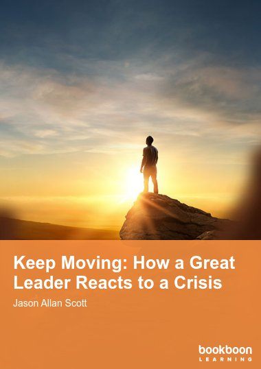 Keep Moving: How a Great Leader Reacts to a Crisis