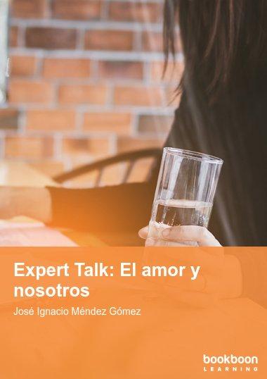 Expert Talk: El amor y nosotros