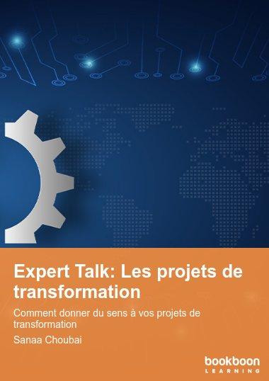 Expert Talk: Les projets de transformation