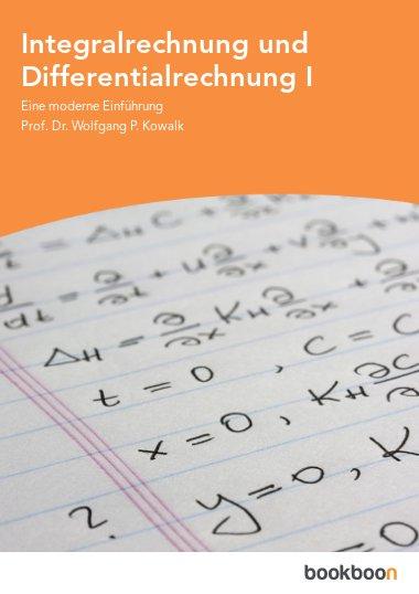 Integralrechnung und Differentialrechnung I