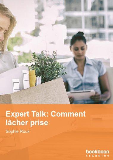 Expert Talk: Comment lâcher prise