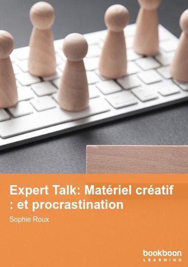 Expert Talk: Matériel créatif : et procrastination