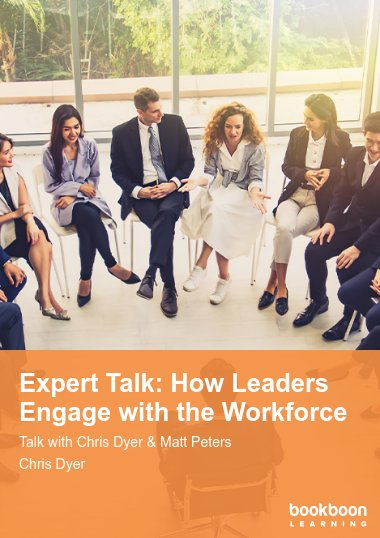 Expert Talk: How Leaders Engage with the Workforce