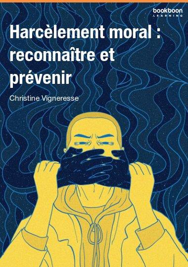 Harcèlement moral : reconnaître et prévenir