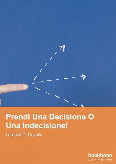 Prendi Una Decisione O Una Indecisione!