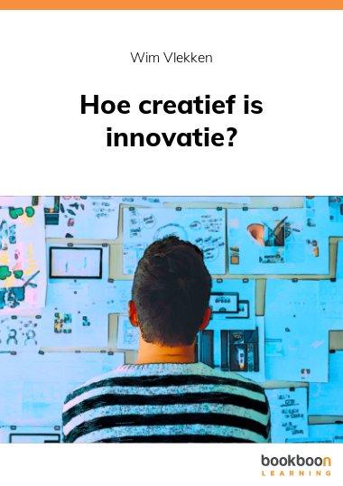 Hoe creatief is innovatie?