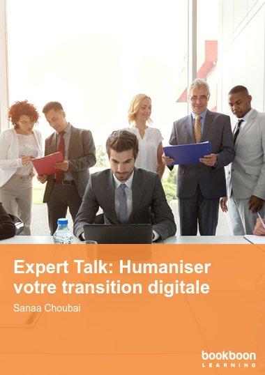 Expert Talk: Humaniser votre transition digitale