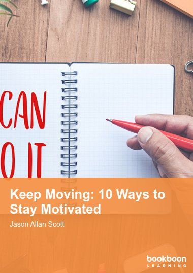 Keep Moving: 10 Ways to Stay Motivated