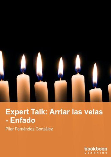 Expert Talk: Arriar las velas - Enfado