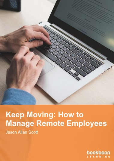 Keep Moving: How to Manage Remote Employees