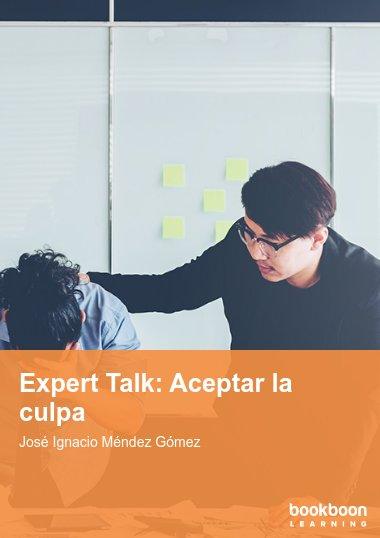 Expert Talk: Aceptar la culpa